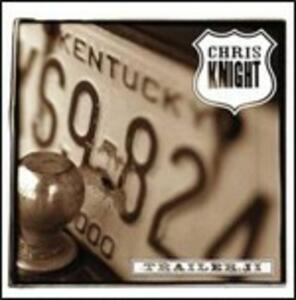 Trailer II - CD Audio di Chris Knight