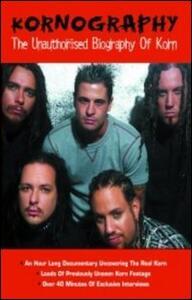 Korn. Kornography. The Unauthorised Biography of Korn - DVD