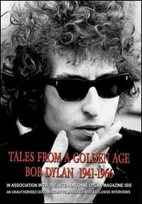 Locandina Bob Dylan. Tales From a Golden Age