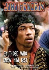 Jimi Hendrix. By Those Who Knew Him Best - DVD