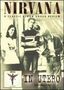 Nirvana. In Utero. A Classic Album Under Review<span>.</span> Limited Edition - DVD