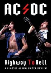 AC/DC. Highway To Hell. A Classic Album Under Review - DVD