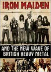 Iron Maiden. Iron Maiden And The New Wave Of British Heavy Metal - DVD