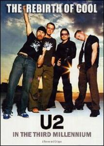 U2. The Rebirth of Cool - U2 in the Third Millenium - DVD