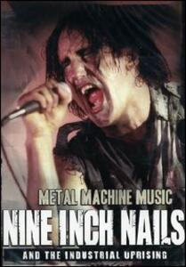 Nine Inch Nails. Metal Machine Music an the Industrial Uprising - DVD
