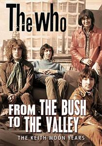 The Who. From the Bush to the Valley: the Keith Moon Years - DVD