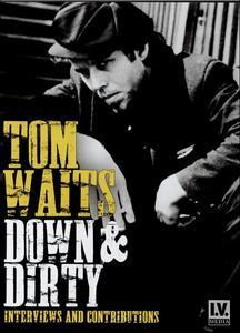 Tom Waits. Down & Dirty - DVD