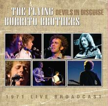 Devils in Disguise. 1971 Live Broadcast - CD Audio di Flying Burrito Brothers