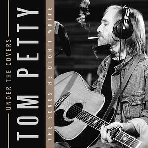 Under the Covers - CD Audio di Tom Petty