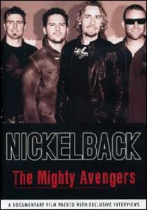 Nickelback. The Mighty Avengers - DVD