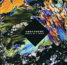 Wreck of a Smile - Vinile LP di Grounders