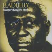 CD You Don't Know My Mind Leadbelly