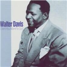 Don't You Want to Go - CD Audio di Walter Davis