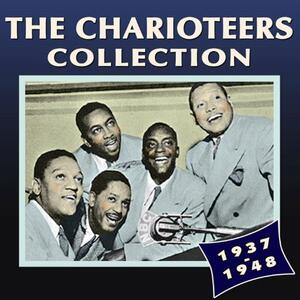 Collection 1937-48 - CD Audio di Charioteers