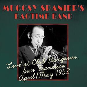 Live At Club Hangover April/May 1953 - CD Audio di Muggsy Spanier