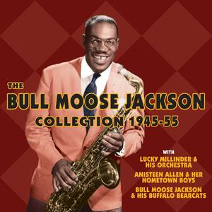 Collection 1945-55 - CD Audio di Bull Moose Jackson