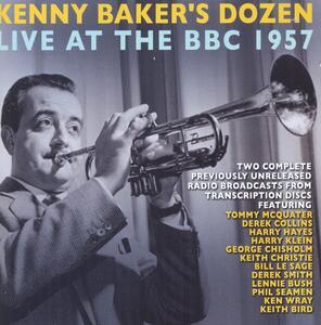 Kenny Baker's Dozen Live At The Bbc 1957 - CD Audio di Kenny Baker