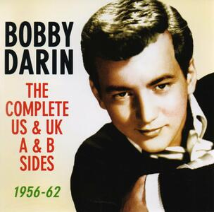 Complete UK & US A & B Sides 1956-1962 - CD Audio di Bobby Darin