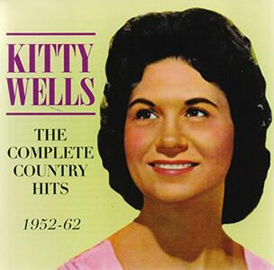 Complete Country Hits - CD Audio di Kitty Wells