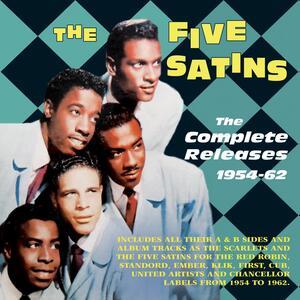 Complete Releases 1954-62 - CD Audio di Five Satins