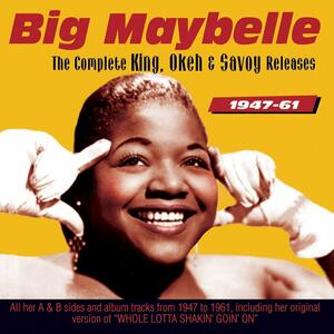 Complete King, Okeh And.. - CD Audio di Big Maybelle