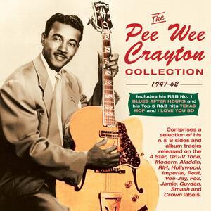 The Pee Wee Crayton Collection 1947-62 - CD Audio di Pee Wee Crayton