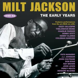 Early Years 1945-1952 - CD Audio di Milt Jackson
