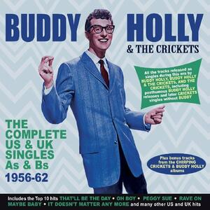 The Complete US & UK Singles As & Bs 1956-1962 - CD Audio di Buddy Holly,Crickets