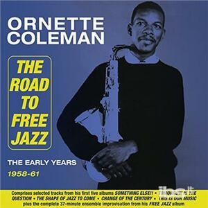 Road to Free Jazz. The Early Years 1958-1961 - CD Audio di Ornette Coleman