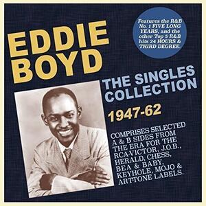 The Singles Collection 1947-1962 - CD Audio di Eddie Boyd