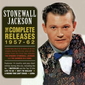 Complete Releases 1957-62 - CD Audio di Stonewall Jackson