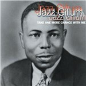 Take One More Chance with - CD Audio di Jazz Gillum