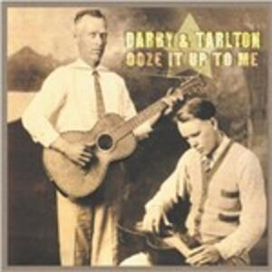 Ooze it Up to Me - CD Audio di Darby & Tarlton
