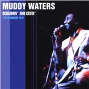 Screamin' & Cryin' - CD Audio di Muddy Waters