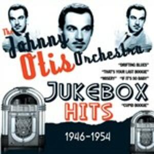 Jukebox Hits 1946-54 - CD Audio di Johnny Otis