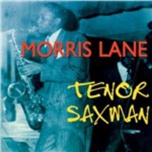 Tenor Saxman - CD Audio di Morris Lane