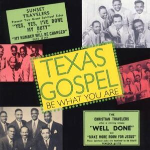 Texas Gospel. Be What You Are - CD Audio