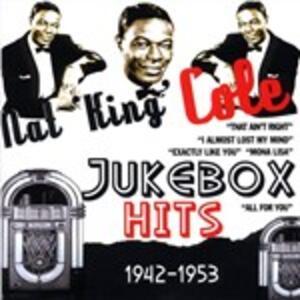 Jukebox Hits 1942-1953 - CD Audio di Nat King Cole
