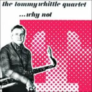Why Not - CD Audio di Tommy Whittle