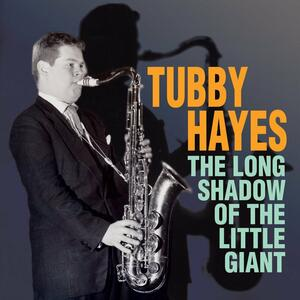 The Long Shadow of Little Giant - CD Audio di Tubby Hayes