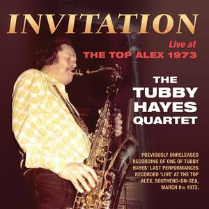 Invitation: Live At The Top Alex 1973 - CD Audio di Tubby Hayes