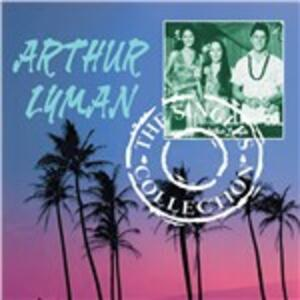 Singles Collection - CD Audio di Arthur Lyman