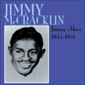 Jimmy's Blues 1945-51 - CD Audio di Jimmy McCracklin