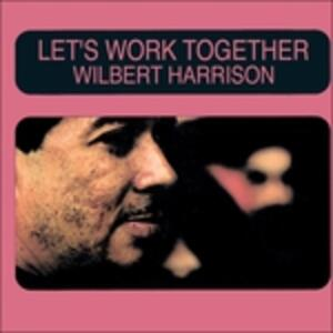 Let's Work Together - CD Audio di Wilbert Harrison