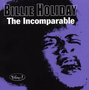 The Incomparable Volume 1 - CD Audio di Billie Holiday