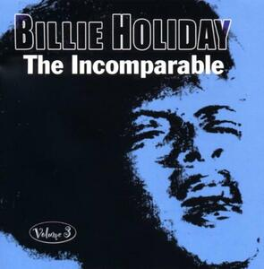 The Incomparable Volume 3 - CD Audio di Billie Holiday
