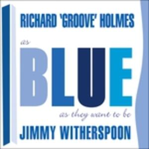 As Blues as They Want to - CD Audio di Jimmy Witherspoon