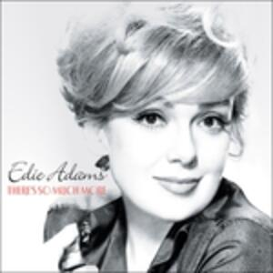 There's so Much More - CD Audio di Edie Adams