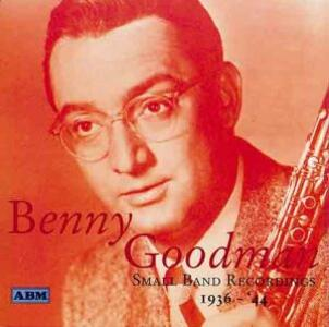 Small Band Recordings 1936-1944 - CD Audio di Benny Goodman