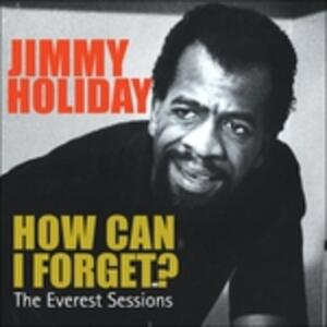 How Can I Forget - CD Audio di Jimmy Holiday